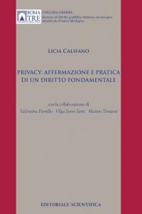 10. L. Califano, Privacy: affermazione e pratica di un diritto fondamentale, Editoriale Scientifica, Napoli, 2016