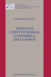 8. G. Serges, Sentenze costituzionali e dinamica delle fonti, Editoriale scientifica, Napoli, 2015