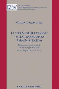 """11. C. Colapietro, La """"terza generazione"""" della trasparenza amministrativa, Editoriale Scientifica, Napoli, 2016"""