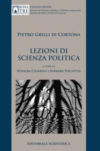 1. P. Grilli di Cortona, Lezioni di scienza politica, a cura di R. Chiarini e B. Pisciotta, Editoriale Scientifica, Napoli, 2016