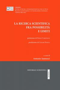 5. A. Iannuzzi (a cura di), La ricerca scientifica tra possibilità e limiti,  Editoriale scientifica, Napoli, 2015