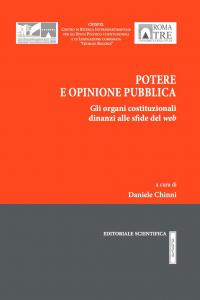 11. D. Chinni (a cura di), Potere e opinione pubblica. Gli organi costituzionali dinanzi alle sfide del web, Editoriale Scientifica, Napoli, 2019