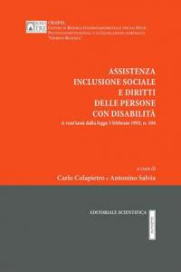 3. C. Colapietro - A. Salvia (a cura di), Assistenza inclusione sociale e diritti delle persone con disabilità. A vent'anni dalla legge 5 febbraio 1992, n. 104, Editoriale Scientifica, Napoli, 2013.