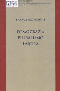 5. F. Rimoli, Democrazia, pluralismo, laicità, Editoriale Scientifica, Napoli, 2013.