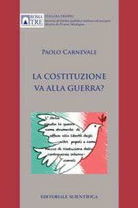 6. P. Carnevale, La Costituzione va alla guerra?, Editoriale Scientifica, Napoli, 2013.