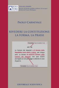 9. P. Carnevale, Rivedere la Costituzione. La forma e la prassi, Editoriale Scientifica, Napoli, 2016