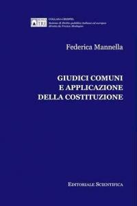 1. F. Mannella, Giudici comuni e applicazione della Costituzione, Editoriale Scientifica, Napoli, 2011.